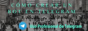 Imagen link al post Como Crear bot en Telegram y usos profesionales de Telegram por Miriam Bustos