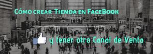 Cabecera blog Miriam Bustos Como crear tienda en Facebook y tener otro canal de ventas