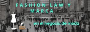 Imagen del post del blog de Miriam Bustos Fashion Law y Marca en el negocio de la moda